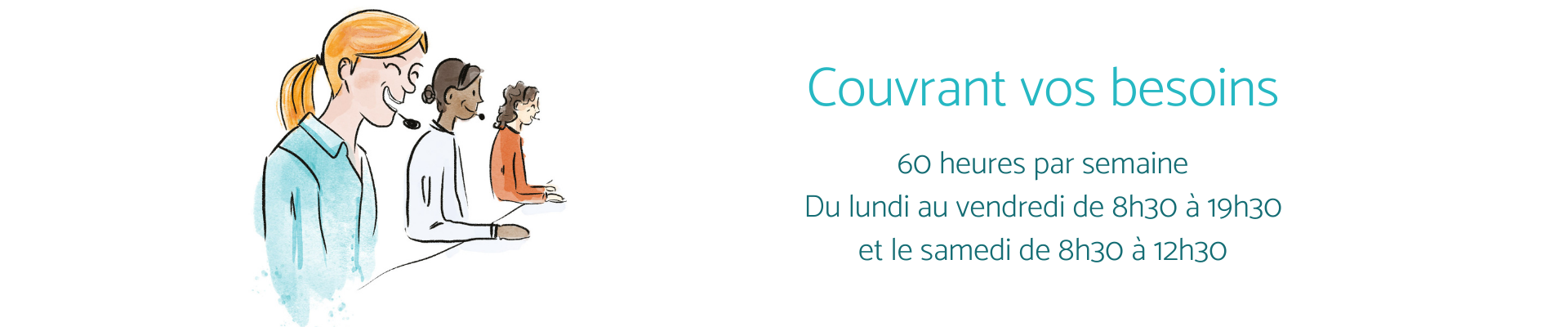 Couvrant vos besoins